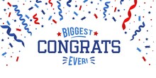 Biggest Congrats Ever Festive Banner Design With Blue, Red And Navy Ribbons, Confetti And Stars. Congratulations Typography Design Template Vector Illustration. Congrats Flat Style Concept.