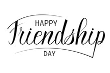 Happy Friendship Day Lettering. Vector Greeting Card With Modern Calligrapy Phrase For Friendship Day.