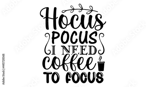 Obraz na plátne Hocus pocus i need coffee to focus SVG, Halloween Bleach Stencil svg, Halloween