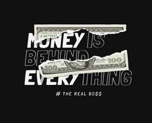 Money Slogan With Torn Banknote Vector Illustration On Black Background