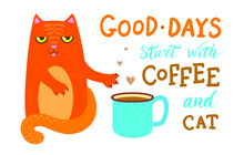Cute Ginger Cat And A Big Turquoise Cup Of Coffee. Cat Cafe. Inscription - Good Days Start With Coffee And A Cat. Poster, Card