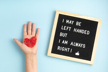 Felt Board With Text I May Be Left Handed But I Am Always Right. Left Handers Day Concept