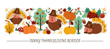 Vector Horizontal Border Set With Cute Turkeys, Pumpkins, Harvest And Autumn Forest Elements. Thanksgiving Card Template Design With Cute Characters. Funny Fall Holiday Border .