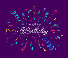 Birthday Vector Background With Colorful Confetti And Serpentine Ribbons Isolated On Dark Backdrop At The Center. Lettering Script Greeting Text Sign. Festive Illustration In Flat Modern Simple Style
