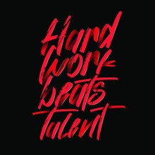 Motivational Typography Quote When Talent Doesn't Work Hard - Hard Work Beats Talent. High Quality Design For Sticker, T-shirt Or Wall Decor