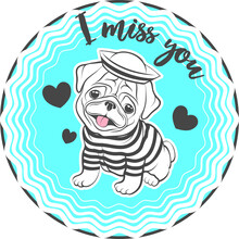 Cute Pug Puppy In A Sailor Suit Sits On A Background With Hearts, Stripes And Inscription 'I Miss You'