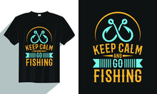 Keep Calm And Go Fishing T Shirt, Vintage Fishing T Shirt, Typography Fishing T Shirt, Fishing Quote T Shirt