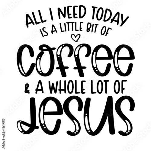 Fotografiet all i need today is a little bit of coffee inspirational funny quotes, motivatio