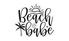 Beach Babe SVG, Beach Svg, Beach Svg Files For Cricut, Beach Svg Files, Beach Shirt Svg, Beach Svg Cut File, Svg, PngSummer Beach Bundle SVG, Beach Svg Bundle, Summertime, Funny Beach Quotes Svg