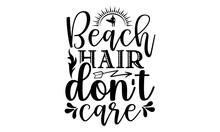 Beach Hair Don't Care SVG, Beach Svg, Beach Svg Files For Cricut, Beach Svg Files, Beach Shirt Svg, Beach Svg Cut File, Svg, PngSummer Beach Bundle SVG, Beach Svg Bundle, Summertime, Funny Beach