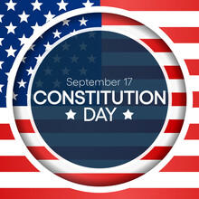 Constitution Day Of The United States Is Observed Every Year On September 17, It Is An American Federal Observance That Recognizes The Adoption Of The U.S Constitution. Vector Illustration
