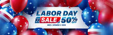 USA Labor Day Sale Poster Template.USA Labor Day Celebration With American Balloons Flag.Sale Promotion Advertising Banner Template For USA Labor Day Brochures,Poster Or Banner