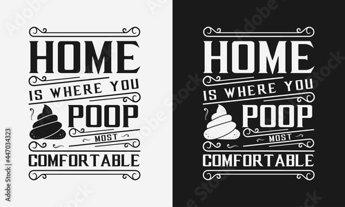 Fotografia, Obraz home is where you poop most comfortable vector illustration, hand drawn letterin