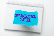 Writing Displaying Text Organization Culture. Conceptual Photo Social And Psychological Environment Of An Organization Thinking New Writing Concepts, Breaking Through Writers Block