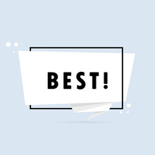 Best. Origami Style Speech Bubble Banner. Sticker Design Template With Best Text. Vector EPS 10. Isolated On White Background.