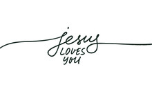 Jesus Loves You Vector Religions Lettering. Modern Line Lettering Illustration. Hand Drawn Calligraphy With Swooshes. Text For Holiday Greeting Card And T-shirt Print. Christianity Quote About Jesus