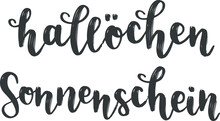 """Hallöchen Sonnenschein"" Hand Drawn Vector Lettering In German, In English Means ""Hello Sunshine"". Hand Lettering Isolated On White. Modern Calligraphy Vector Art"