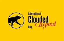 Nternational Clouded Leopard Day. Holiday Concept. Template For Background, Web Banner, Card, Poster, T-shirt With Text Inscription