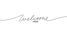 Welcome Home Black Line Lettering. Hand Drawn Modern Vector Calligraphy Isolated On White. Black Simple Inscription With Swashes, Wavy Lettering Text. Design For Holiday Greeting Card, Housewarming.