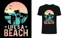 Life's A Beach T Shirt Design Vector Illustration. Summer T Shirt, Summer California Santa Monica Beach T Shirt. Summer Sublimation T Shirt Vector Illustration