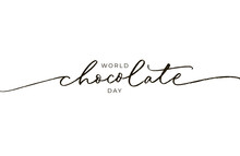 World Chocolate Day Black Line Calligraphy. Hand Drawn Modern Vector Lettering. Happy Chocolate Day Typography Poster. Handwritten Text Isolated On White Background. Quote For Banner, Cards, Web.
