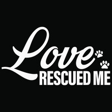 Dog Rescued Lovers S Funny Dog S Design Vector Illustration For Use In Design And Print Wall Art Poster Canvas