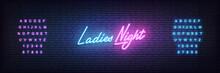 Ladies Night Neon Template. Glowing Neon Lettering Ladies Night Sign