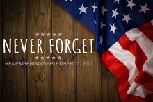 Patriot Day September 11 9 11 USA Banner United States Flag Or Merican Flag, 911 Memorial And Never Forget Lettering Background Or Backdrop