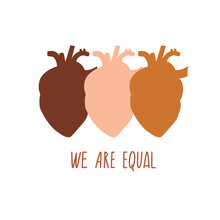 We Are Equal. Rights For All Races. Different Skin Colors Human Hearts. No Racism, Black Lives Matter Concept. Flat Style Social Card, Poster, Banner With Text.  Supporting Illustration. Vector