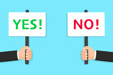 Hands Hold Yes And No Banner. Yes And No Placard. True Or Wrong. Positive And Negative Sign. Test Question. Choice, The Right To Vote, Dispute, Choice, Dilemma, Opponent View
