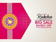 Raksha Bandhan Biggest Sale Banner Or Poster Design With 40-50% Off Offer And Decorated Rakhi ( Wristbands)