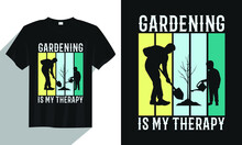 Gardening Is My Therapy T-shirt Design, Gardening T-shirt Design Vector, Typography Garden Gardening T-shirt Design, Vintage Gardening T-shirt Design