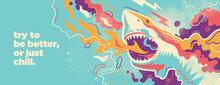 Abstract Lifestyle Graffiti Design With Shark, Splashing Shapes And Slogan. Vector Illustration.