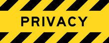 Yellow And Black Color With Line Striped Label Banner With Word Privacy