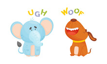 Cute Baby Animals Making Sounds Set. Elephant And Dog Saying Ugh And Woof Vector Illustration