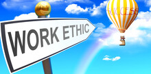 Work Ethic Leads To Success - Shown As A Sign With A Phrase Work Ethic Pointing At Balloon In The Sky With Clouds To Symbolize The Meaning Of Work Ethic, 3d Illustration