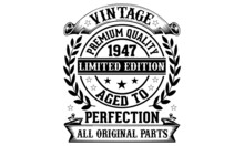 Vintage Premium Quality 1947 Limited Edition Aged To Perfection All Original Parts T-Shirt, T-shirt Designs Bundle, T-shirt Design, Vintage Design, Vintage, T-shirt Designs, Vintage T-shirt Design