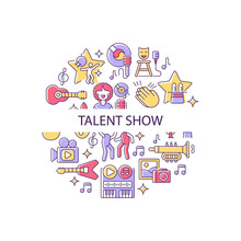 Talent Show Abstract Color Concept Layout With Headline. Live Entertainment. Demonstrate Talent And Creativity. Live Show Creative Idea. Isolated Vector Filled Contour Icons For Web Background