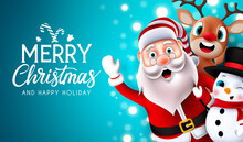 Merry Christmas Characters Vector Design. Merry Christmas Greeting Text In Blue Space With Waving Santa Claus, Reindeer And Snowman Xmas Character For Holiday Celebration. Vector Illustration.