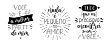"""Three Love Lettering In Brazilian Portuguese Vector. Translation From Brazilian Portuguese: """"You Are The Best Part Of Me"""" """"Nothing Is Small In Love"""" """"All I Needed I Found In You"""""""
