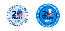 9-11 Badge Label 20 Years Of September 11, 2001 - 9 11 Memorial Patriot Day - We Will Never Forget Text - Circle With USA Flag Label
