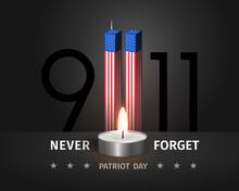 9.11 USA Patriot Day Poster. Never Forget September 11, 2001. Conceptual Illustration Of USA Patriot Day. Twin Towers Are Stylized As An American Flag On A Black With A Burning Candle