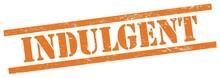 INDULGENT Text On Orange Grungy Rectangle Stamp.