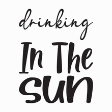 Drinking In The Sun Letter Quote