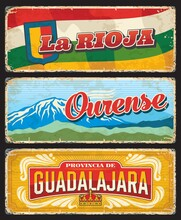 La Rioja, Ourense And Guadalajara Provinces Retro Plates. Spain Regions Grunge Plates With Shabby Sides, Tin Signs With Province Flags, Coat Of Arms And Ornaments, Mountain Snowy Peak Nature Landmark