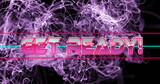 Image of get ready text in pink metallic letters over explosion of purple light trails