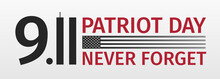 9.11 USA Patriot Day Poster. Never Forget September 11, 2001. Conceptual Illustration Of USA Patriot Day. Banner Template.