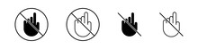 Do Not Touch Icons Set. Prohibition Sign On The Hand. Vector Illustration