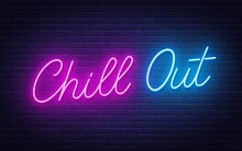 Chill Out Neon Lettering On Brick Wall Background.