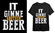 It Gimme Another Beer, T-shirt Design Idea, Typography Design,